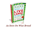 Wise Bread's Money Saving Book: 10,001 Ways to Live Large on a Small Budget
